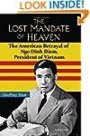 The Lost Mandate of Heaven: The Ameri...