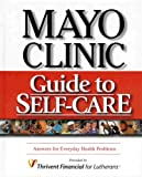 img - for Mayo Clinic Guide to Self-Care: Answers for Everyday Health Problems (Third Edition) book / textbook / text book
