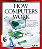 How Computers Work (How It Works Series) (078971728X) by White, Ron