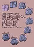 The Geometrical Foundation of Natural Structure: A Source Book of Design (048623729X) by Williams, Robert