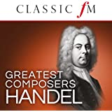 Handel (Classic FM Greatest Composers)