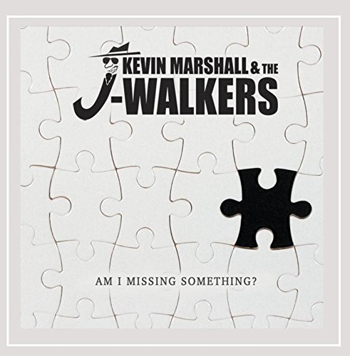 Kevin Marshall & the J-Walkers - Am I Missing Something [Explicit]