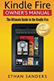 img - for Kindle Fire: Owner's Manual (User Guide, How to, Hints, Tips and Tricks) book / textbook / text book