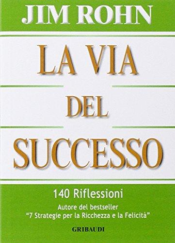 La via del successo. 140 riflessioni