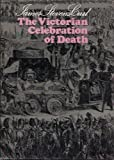 Victorian Celebration of Death: Architecture and Planning of the 19th Century Necropolis (0715354469) by Curl, James Stevens