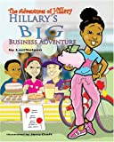 Hillary's Big Business Adventure (The Adventures of Hillary)