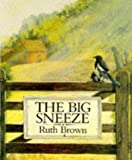 The Big Sneeze (Storytime Giants) (0050043919) by Brown, Ruth