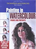 img - for Painting in Watercolour: Figures and Portraits (The techniques & exercises collection) book / textbook / text book