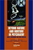 img - for Beyond Nature and Nurture in Psychiatry: Genes, Environment and their Interplay (European Foundation for Psychiatry at the Maudsley) book / textbook / text book