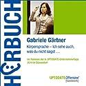 Körpersprache (UPTODATE-Offensive Handwerk) Hörbuch von Gabriele Gärtner Gesprochen von: Gabriele Gärtner, Martin Falk, Rolf Steffen