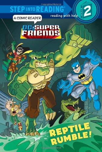 Reptile Rumble! (Dc Super Friends. Step Into Reading)