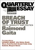img - for Quarterly Essay 16 Breach of Trust: Truth, Morality and Politics book / textbook / text book