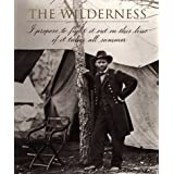 The Wilderness (Voices of the Civil War) ~ Time-Life Books