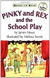 James Howe Pinky and Rex and the School Play (Ready-to-read)