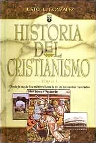 Historia Del Cristianismo (History Of Christianity), Vol. 1 (Spanish
