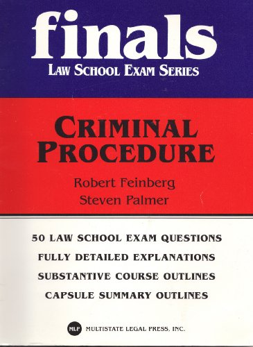 Criminal Procedure (Finals -- Law School Exam Series)