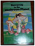 Stowaway to the Mushroom Planet (An Atlantic Monthly Press Book) (0590119036) by Cameron, Eleanor