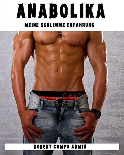 ANABOLIKA MISSBRAUCH: Meine schlimme Erfahrung (German Edition)