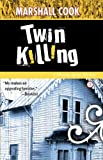 Twin Killing (Monona Quinn Mysteries) (1932557326) by Marshall Cook