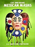 Cut and Make Mexican Masks (Cut-Out Masks)