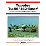 Tupolev Tu-95/-142 Bear: Russia&#39;s Intercontinental Range Heavy Bomber: Russia&#39;s Extraordinary Intercontinental Heavy Bomber (Aerofax Series)von &#34;Yefim Gordon&#34;