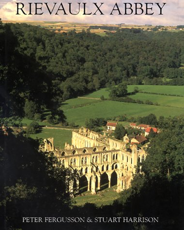 Rievaulx Abbey: Community, Architecture, Memory