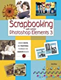 Scrapbooking with Adobe Photoshop Elements 3 (0789734117) by Rose, Carla