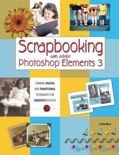 Scrapbooking with Adobe Photoshop Elements 3