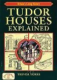 Tudor Houses Explained (England's Living History)