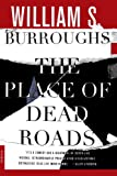The Place of Dead Roads (0312278659) by Burroughs, William S.