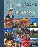 echange, troc Jean-Pierre Pernaut - L'almanach 2012 des régions