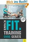 Einfach fit.: Training ohne Ger�te