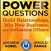 Power Questions: Build Relationships, Win New Business, and Influence Others | [Andrew Sobel, Jerold Panas]