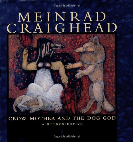Meinrad Craighead: Crow Mother and the Dog God: