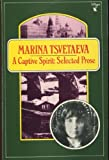 A Captive Spirit: Selected Prose