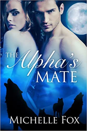 The Alpha's Mate by Michelle Fox