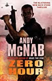 Zero Hour: (Nick Stone Book 13) Andy McNab