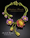 Download Fabulous Florals: A Beadweaving Garden