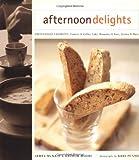 Afternoon Delights: Coffeehouse Favorities - Cookies & Coffee Cake, Brownies & Bars, Scones & More