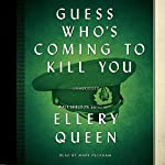 Guess Who's Coming to Kill You | Ellery Queen