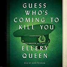 Guess Who's Coming to Kill You (       UNABRIDGED) by Ellery Queen Narrated by Mark Peckham