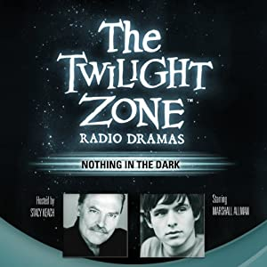 Nothing in the Dark: The Twilight Zone Radio Dramas | [George Clayton Johnson]