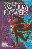 Vacuum Flowers (009961040X) by Michael Swanwick