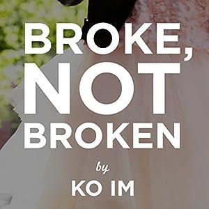 Broke, Not Broken Audiobook
