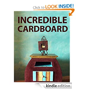 Free Kindle Book: Incredible Cardboard!, by Instructables Authors. Publisher: Instructables.com (January 18, 2011)