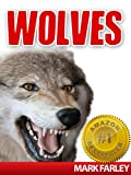 Wolves! An Educational Childrens eBook Studying The Wolf And Its Pack Plus Videos (Mammals, Foxes & Wolves)