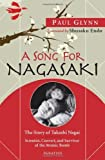 img - for By Paul Glynn - A Song for Nagasaki: The Story of Takashi Nagai: Scientist, Convert, and Survivor of the Atomic Bomb (9/30/09) book / textbook / text book