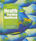 img - for The Marine Fish Health & Feeding Handbook: The Essential Guide to Keeping Saltwater Species Alive a book / textbook / text book