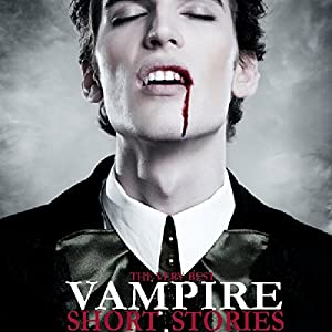 The Very Best Vampire Short Stories Audiobook