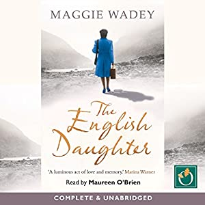 The English Daughter Hörbuch von Maggie Wadey Gesprochen von: Maureen O'Brien
